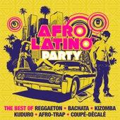 Afro Latino Party : The Best of Reggaeton, Bachata, Kizomba, Kuduro, Afro-Trap, Coupé-Décalé) de Various Artists