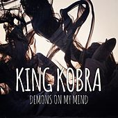 Play & Download Demons on My Mind by King Kobra | Napster