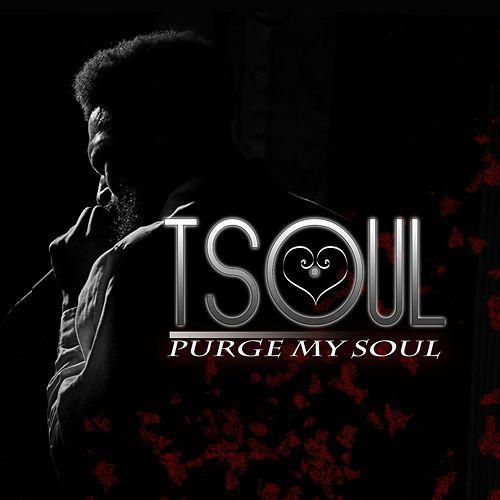 Play & Download Purge My Soul by T Soul | Napster
