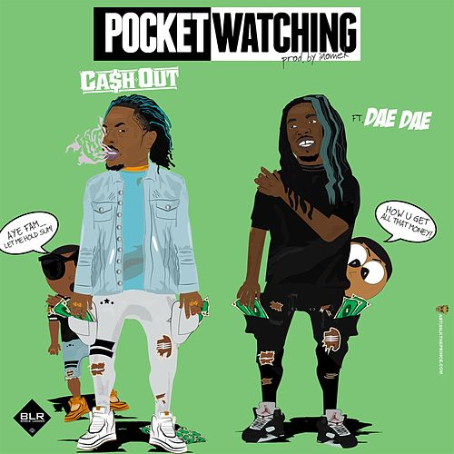 Play & Download Pocket Watching (feat. Dae Dae) by Ca$h Out | Napster