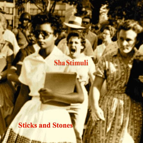 Play & Download Sticks and Stones by Sha Stimuli | Napster