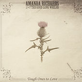 Tough Ones to Love by Amanda Richards