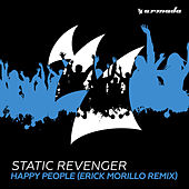 Play & Download Happy People (Erick Morillo Remix) by Static Revenger | Napster