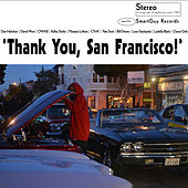 Play & Download Thank You, San Francisco by Various Artists | Napster