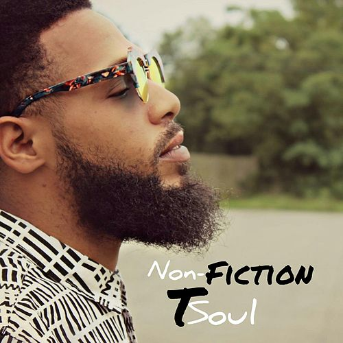 Play & Download Non-Fiction by T Soul | Napster