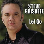 Let Go by Steve Grisaffe
