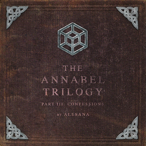 Play & Download The Annabel Trilogy Part Iii: Confessions by Alesana | Napster