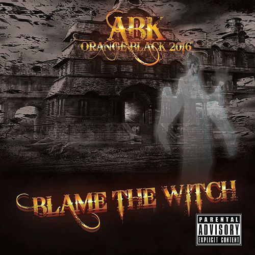 Play & Download Blame the Witch by ABK | Napster