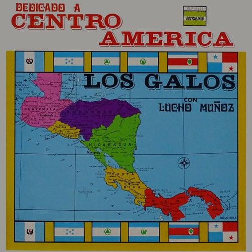Dedicado a Centro America de Los Galos