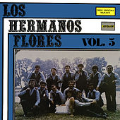 Los Hermanos Flores Vol. 5 by Los Hermanos Flores