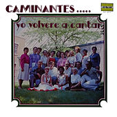 Play & Download Yo Volvere a Cantar by Los Caminantes | Napster