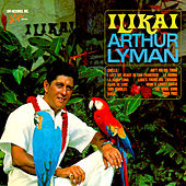 Play & Download Ilikai by Arthur Lyman | Napster
