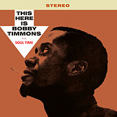 This Here Is Bobby Timmons + Soul Time by Bobby Timmons