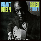 Play & Download Green Street (Bonus Track Version) by Grant Green | Napster