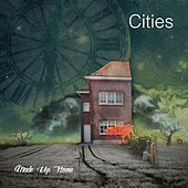 Play & Download Made up Home - EP by Cities | Napster