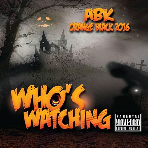Play & Download Who's Watching by ABK | Napster