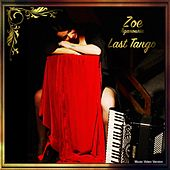 Play & Download Last Tango by Zoe by Zoe Tiganouria (Ζωή Τηγανούρια) | Napster