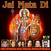 Play & Download Jai Mata Di: Best of Popular Durga Aarti, Mantras, Bhent's and Bhajan's by Various Artists | Napster