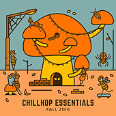 Play & Download Chillhop Essentials Fall 2016 by Various Artists | Napster