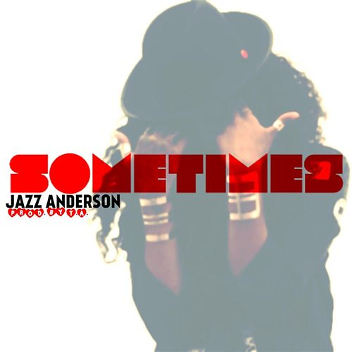 Sometimes by Jazz Anderson