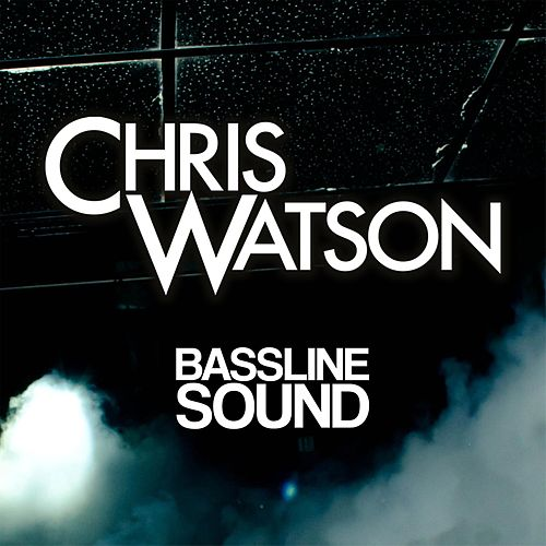 Play & Download Bassline Sound by Chris Watson | Napster