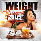 Play & Download Breakfast in Bed [Radio Edit] (feat. Luccie Fontane) by The Weight | Napster