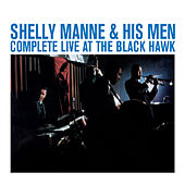 Play & Download Complete Live at the Black Hawk by Shelly Manne | Napster