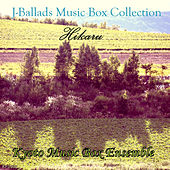 J-Ballads Music Box Collection Hikaru by Kyoto Music Box Ensemble