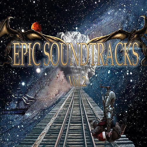 Epic Soundtracks, Vol. 2 (Music for Movie) by Paolo Castelluccia