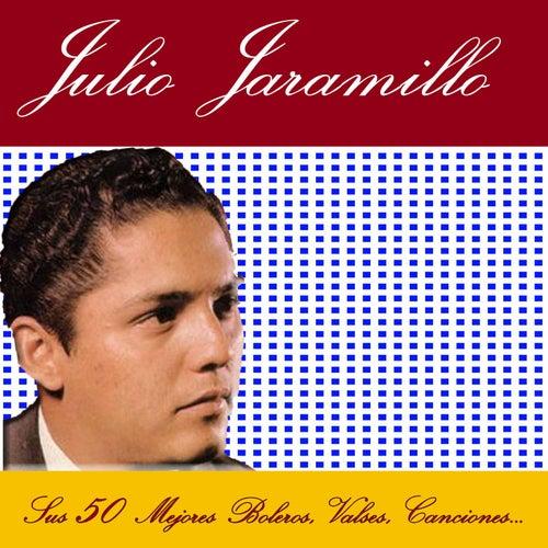 Play & Download Sus 50 Mejores Boleros, Valses, Canciones... by Julio Jaramillo | Napster