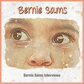 Play & Download Bernie Sams Interviews by Bernie Sams | Napster