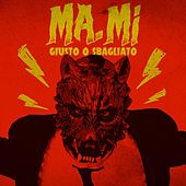 Play & Download Giusto o sbagliato (feat. Strega Salamandra) by Mami | Napster