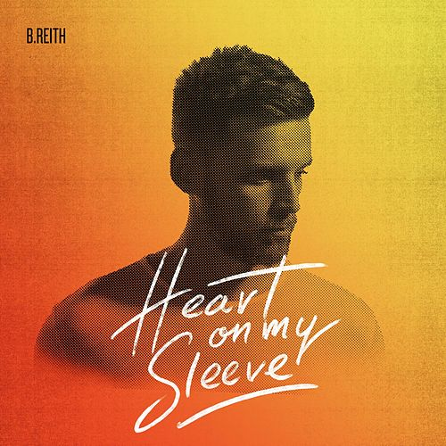 Heart on My Sleeve - EP by B. Reith