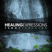 Play & Download Healing Expressions by Tammy Sorenson | Napster