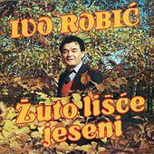 Play & Download Žuto Lišće Jeseni by Ivo Robic | Napster