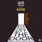 Play & Download Kick off the Door by Blessed | Napster