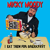 I Eat Them for Breakfast by Micky Moody