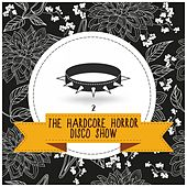 The Hardcore Horror Disco Show, Vol. 2 by Various Artists