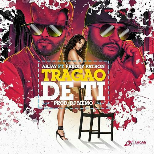 Play & Download Tragao de Ti (feat. Freddy Patron) by Arjay | Napster