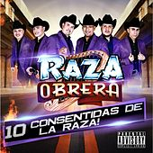 Play & Download 10 Consentidas De La Raza! by Raza Obrera | Napster