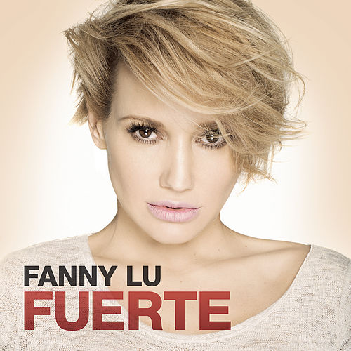 Play & Download Fuerte by Fanny Lu | Napster