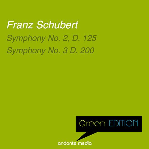 Green Edition - Schubert: Symphony No. 2, D. 125 & Symphony No. 3 D. 200 by Philharmonia Hungarica