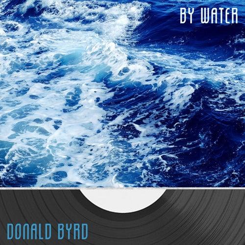 By Water von Donald Byrd