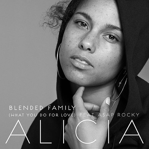 Blended Family (What You Do For Love) by Alicia Keys
