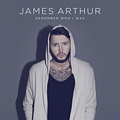 Remember Who I Was de James Arthur