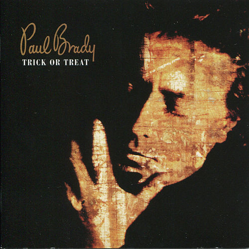 Play & Download Trick or Treat by Paul Brady | Napster