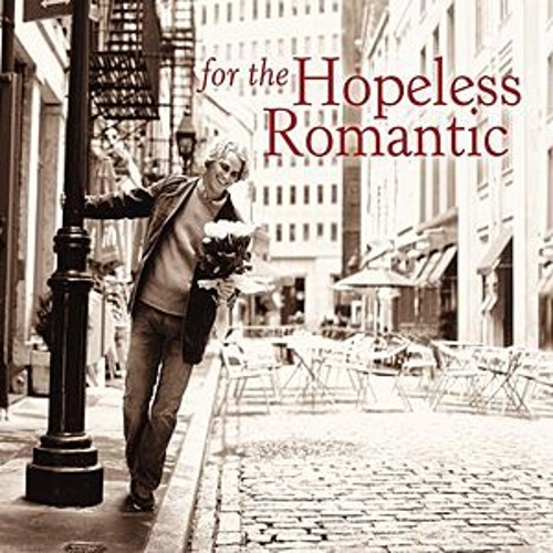 Play & Download For the Hopeless Romantic by Various Artists | Napster