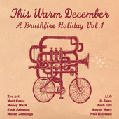 Play & Download This Warm December: A Brushfire Holiday Vol. 1 by Various Artists | Napster