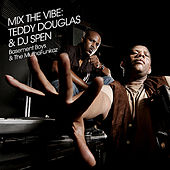 Mix The Vibe: Teddy Douglas & DJ Spen by Various Artists