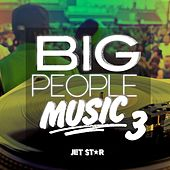 Play & Download Big People Music Volume 3 by Various Artists | Napster